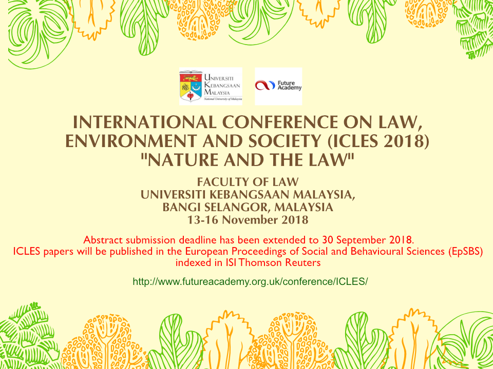 The 1st International Conference on Law, Environment and Society  (ICLES 2018)  Nature and the Law