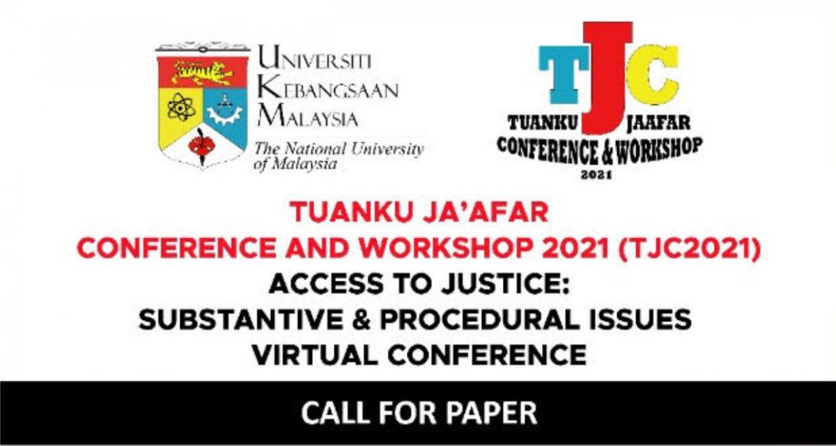 Tuanku Ja'Afar Conference and Workshop 2021 (TJC 2021), Access to Justice: Substantive & Procedural Issues